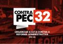 NÃO À PEC 32 | Conheça as maldades da Reforma contra toda a população